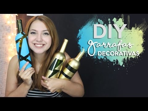DIY: Ideias de Decoração com Garrafas | Camis in the Sky
