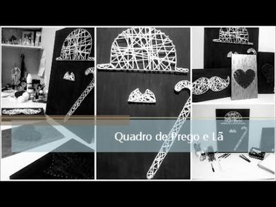 DIY - Quadro Prego e Lã - Sendo Criativo