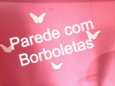 DIY - Parede com borboletas