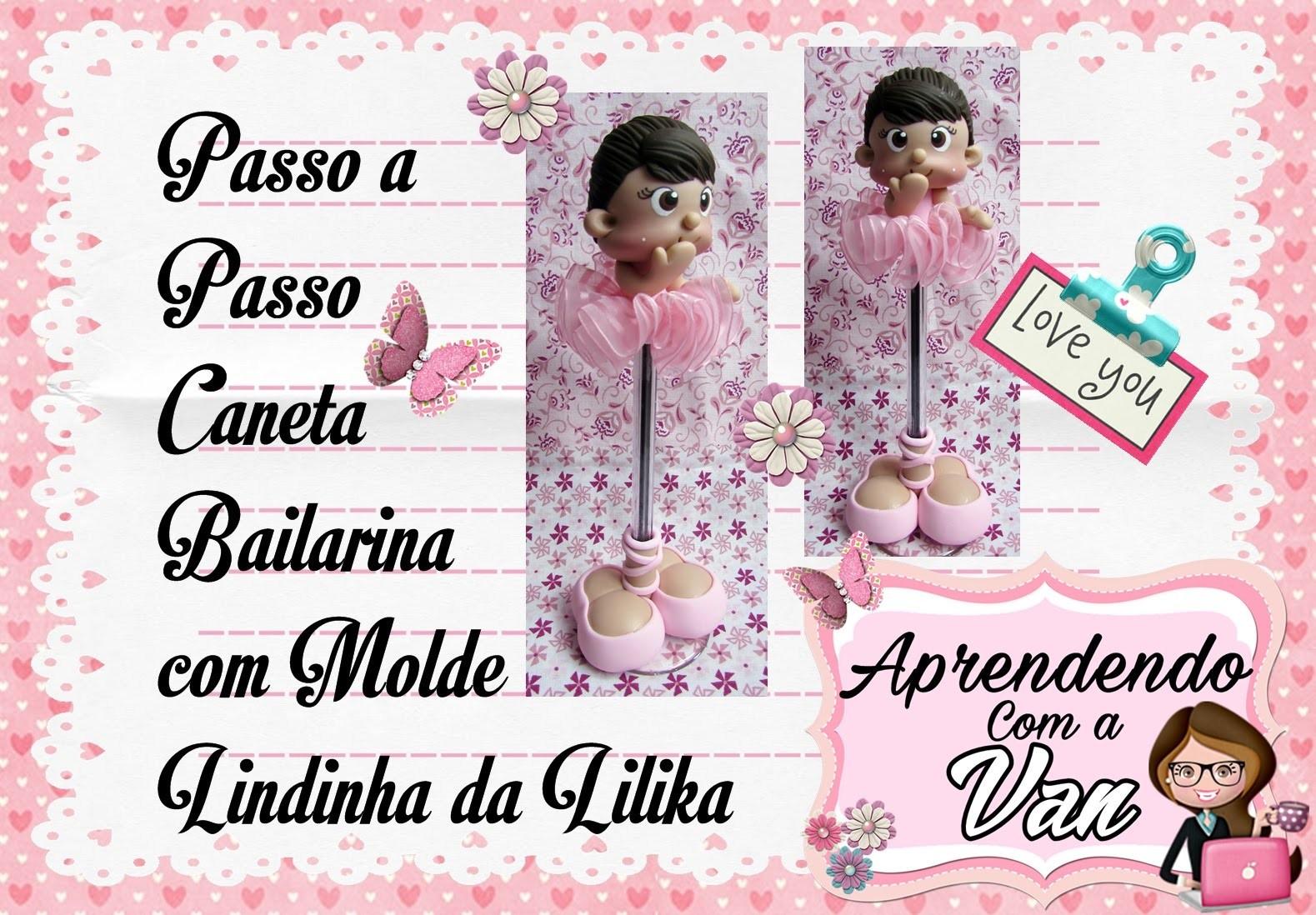 (DIY) PASSO A PASSO CANETA BAILARINA COM MOLDE LINDINHA DA LILIKA