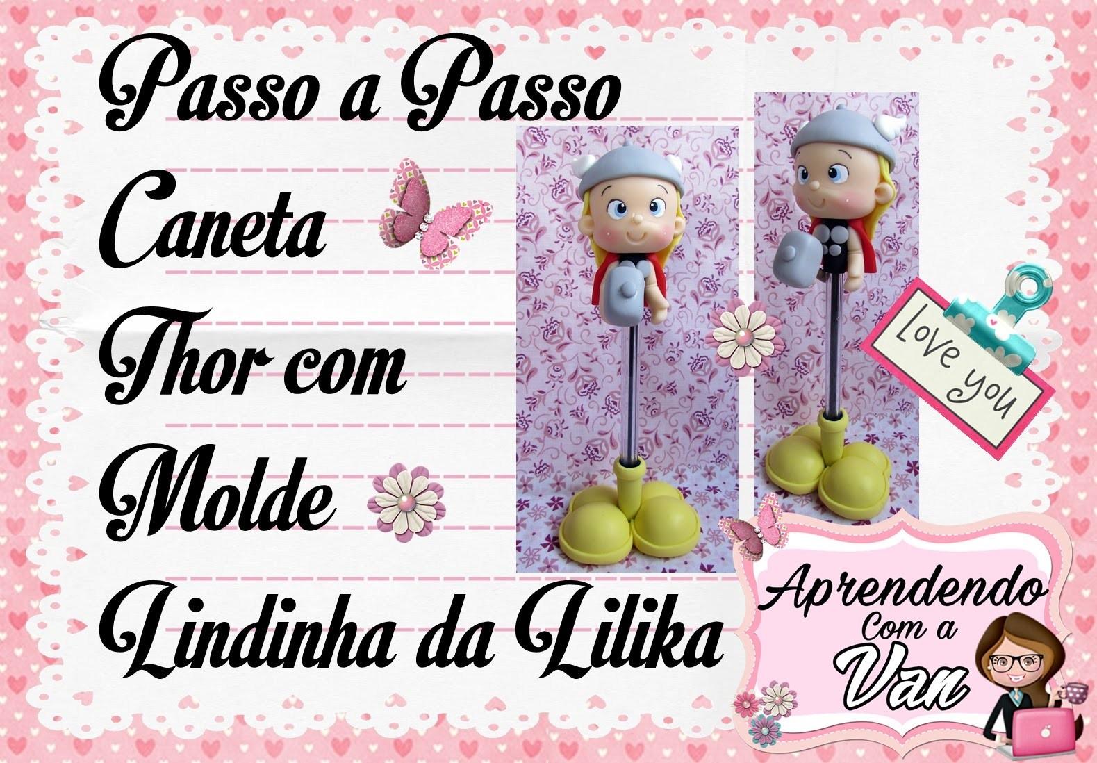 (DIY) PASSO A PASSO CANETA THOR COM MOLDE LINDINHA DA LILIKA