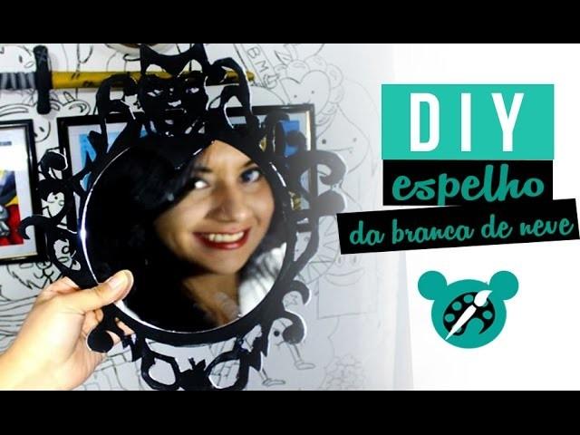 DIY BRANCA DE NEVE ESPELHO ❤ GEEK TUTORIAIS