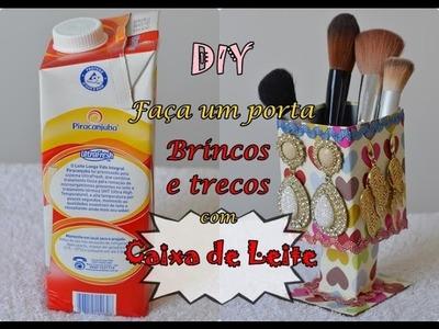 Diy: Porta Biju e porta Pincéis com caixa de Leite