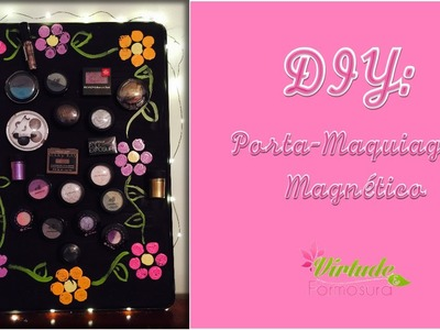 DIY: Porta-Maquiagem Magnético