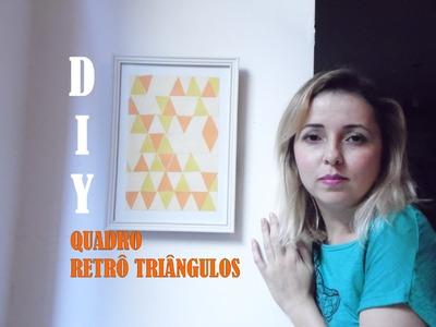 DIY - QUADRO TRIÂNGULOS