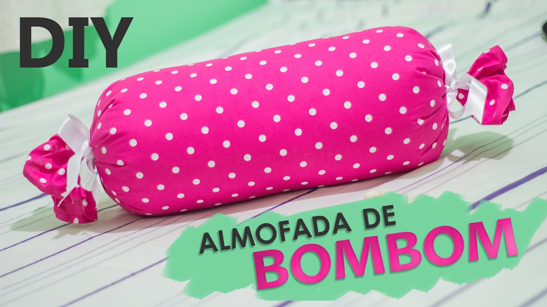 Desafio Méliuz | DIY almofada de bombom sem costura