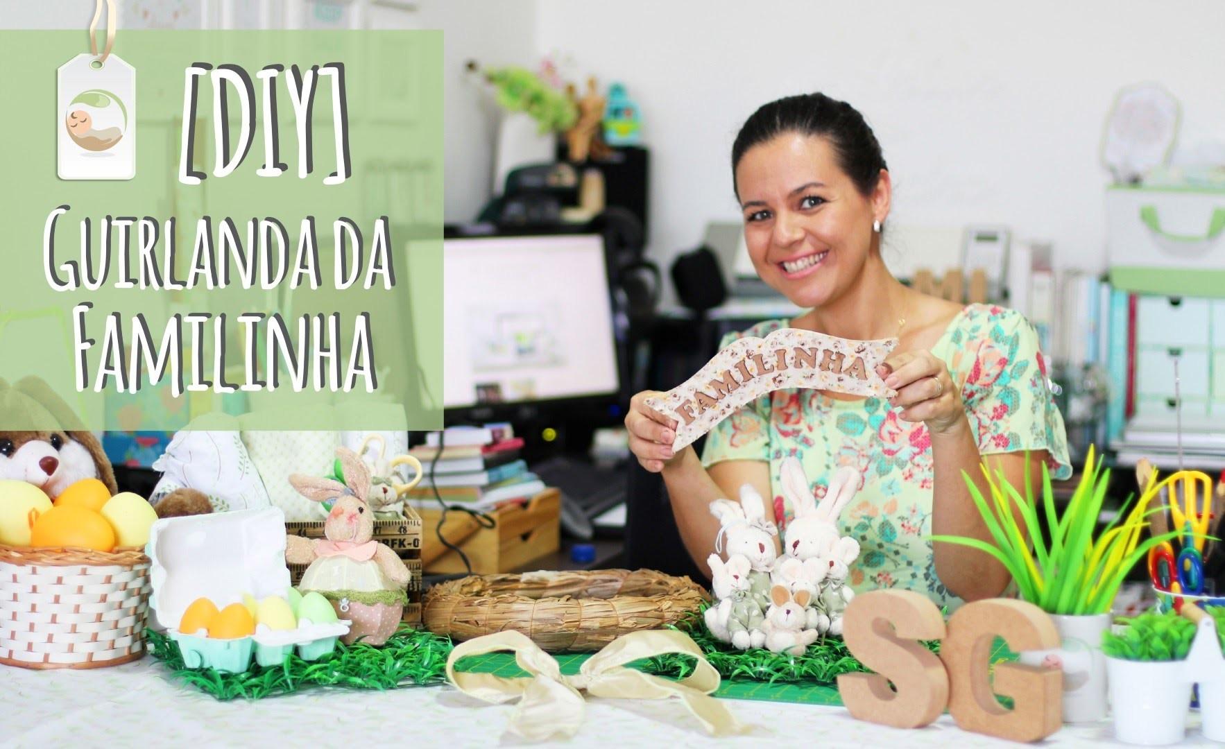 DIY | Faça Você Mesmo - Guirlanda da Familinha