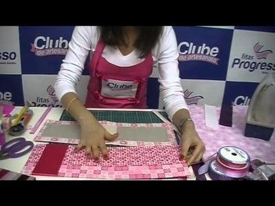 Fitas Progresso - Bloco de Cartonagem Reviestido com Fitas - Clube de Artesanato