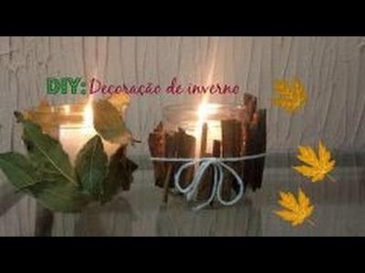 DIY: Decoração de Outono.Inverno