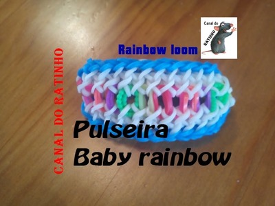 Pulseira Baby Rainbow (rainbow loom)