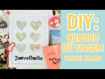 DIY: Quadro de Viagem (Travel Board)