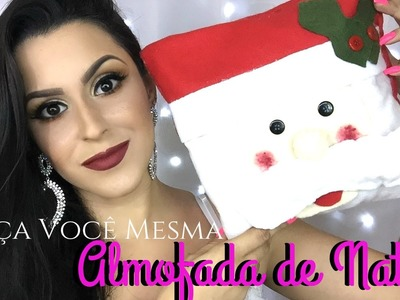 DIY -  Faça Você Mesma - Almofada de Natal - #DezembroTodoDia21