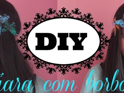 Tiara com Borboletas(DIY)