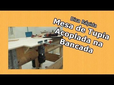Mesa de tupia acoplada na bancada - DIY | Dica rápida #10