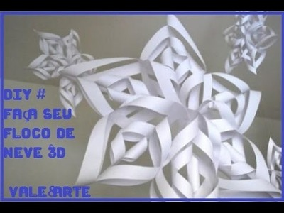 Como fazer Flocos de Neve 3D ,  #DIY Super Fácil !!!