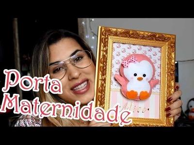 Desafio Méliuz I DIY - Porta Maternidade