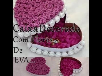 DIY - Caixa decorada com flores de EVA #especialdiadasmaes