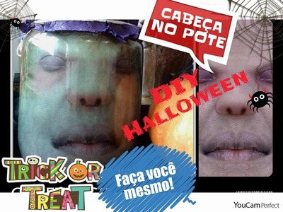 DIY. Halloween cabeça no pote. Halloween idea - Head in a Bottle