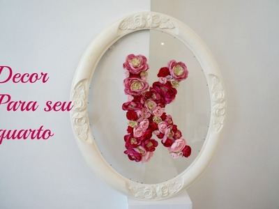 Diy letra em flores-passo a passo.Decore sem gastar muito
