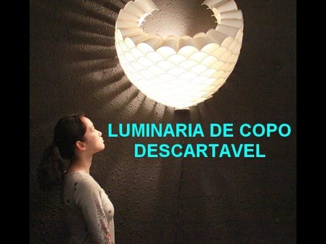 DIY Luminaria , Lustre de copo descartavel , faça voce mesmo