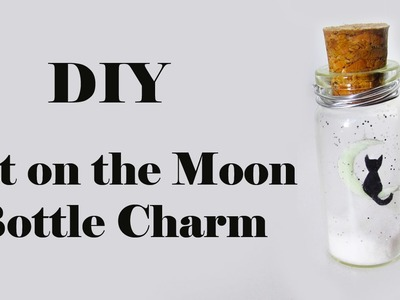 DIY: Pote Gatinho ao Luar - Cat on the Moon Bottle Charm (Brilha no Escuro.Glow in the dark)