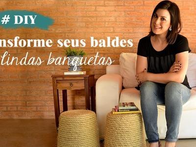 DIY: Transforme seus baldes em lindas banquetas