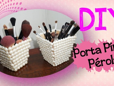 #VEDA 18 - DIY - Porta Píncel de Pérolas