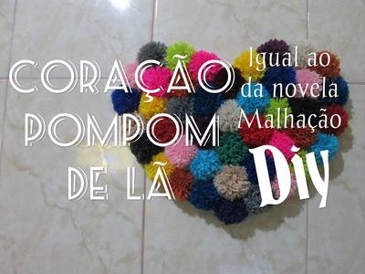 DIY - CORAÇÃO igual ao da Novela MALHAÇÃO com POMPOMS de lã - Faça você mesmo