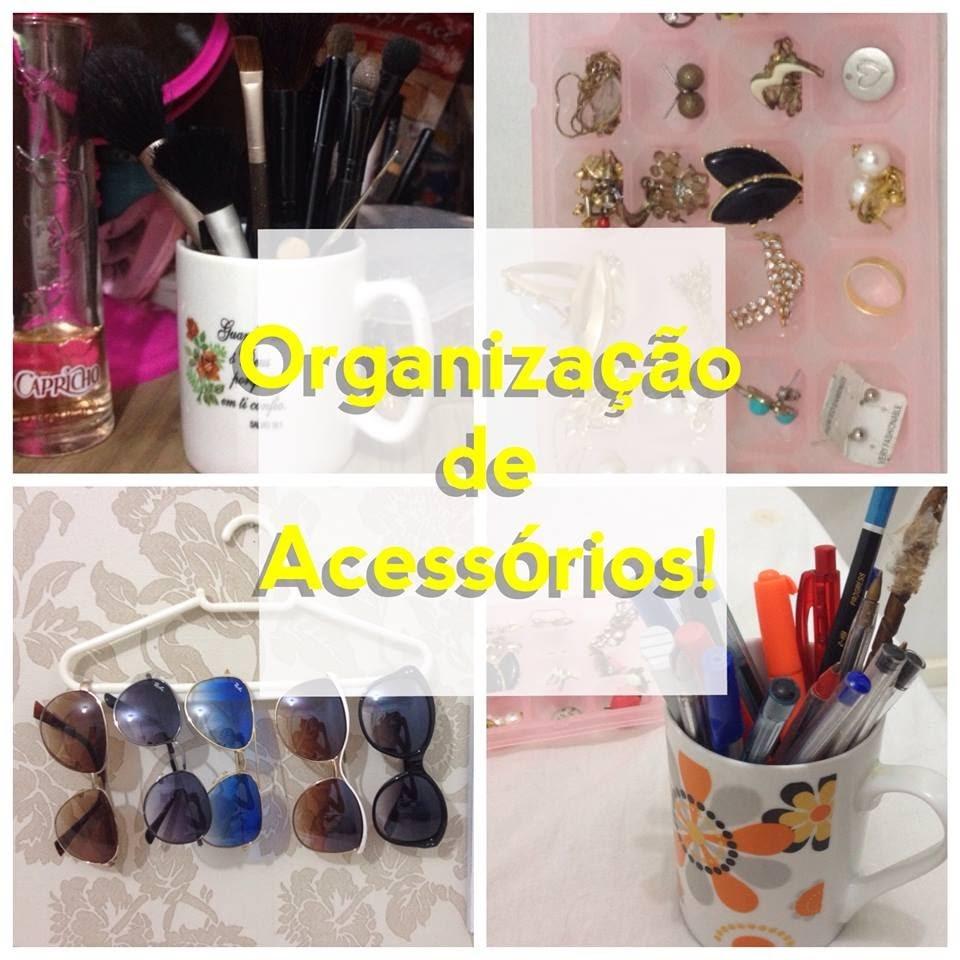 Diy: Organizando acessórios com itens que você tem em casa! | Baiana Maquiada