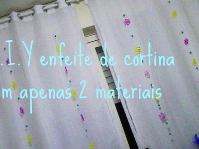 D.I.Y- faça você mesma enfeite de cortina com 2 materiais!!!