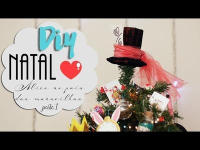 Decoração de Natal - Alice no País das Maravilhas - DIY - Parte 1