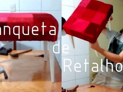 DIY: Banqueta de Retalhos