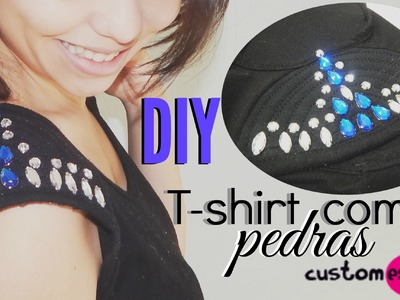 DIY: Camiseta com o novo kit customeasy pedras | Andressa Moraes