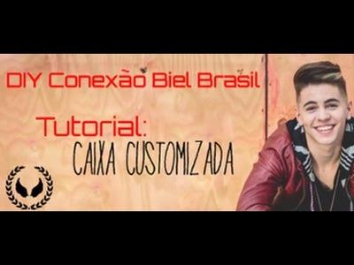 DIY Conexão Biel Brasil: Caixa Customizada