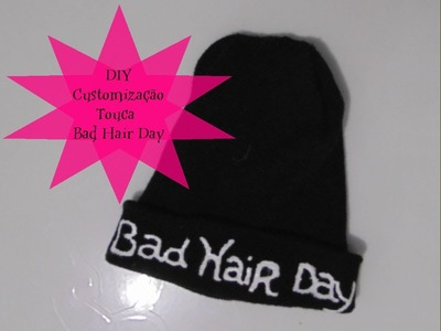 DIY - Customização Touca Bad Hair Day