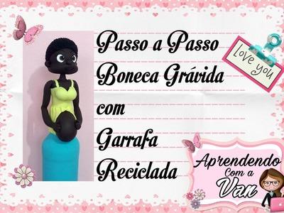(DIY) PASSO A PASSO BONECA GRÁVIDA COM GARRAFA RECICLADA