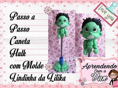 (DIY) PASSO A PASSO CANETA HULK COM MOLDE LINDINHA DA LILIKA