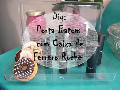 DIY: Porta Batom com caixa de ferrero roche | Por Annynha Castro |