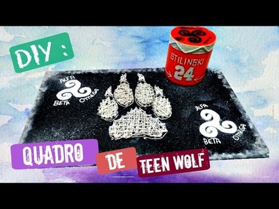 DIY: Quadro De Teen Wolf
