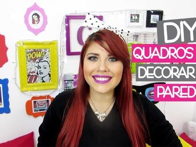 ✄ DIY - Quadros para decorar sua parede | Iryane Carollyne
