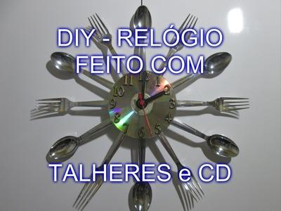 DIY -  RELÓGIO FEITO COM TALHERES E CD - Faça Você Mesmo