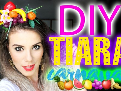 DIY: Tiara de frutas para o carnaval estilo Carmen Miranda