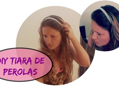 DIY Tiara de Perolas, faça a sua