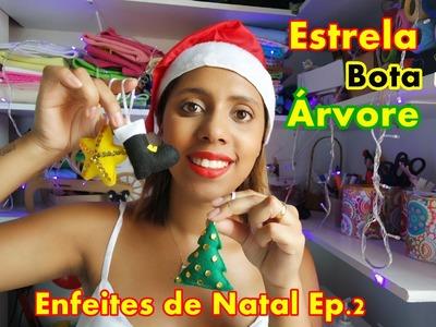Enfeites de Natal ep.2 Estrela Bota Arvore