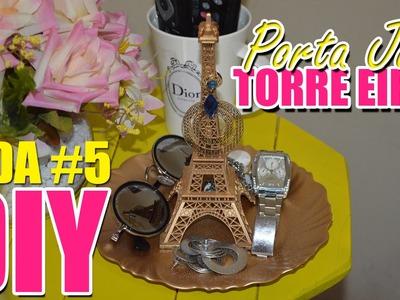 Porta Joia Torre Eiffel - Faça Você Mesma | DIY - Ursula Andress