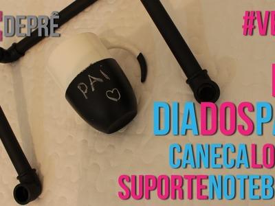 #VEDA 6 | DIY Dia dos Pais - Caneca Lousa e Suporte Notebook