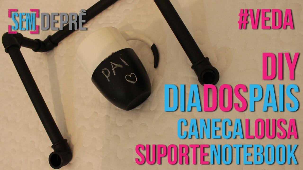 #VEDA 6   DIY Dia dos Pais - Caneca Lousa e Suporte Notebook