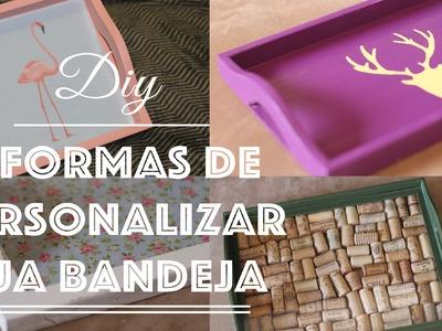 DIY| 4 formas de personalizar sua bandeja