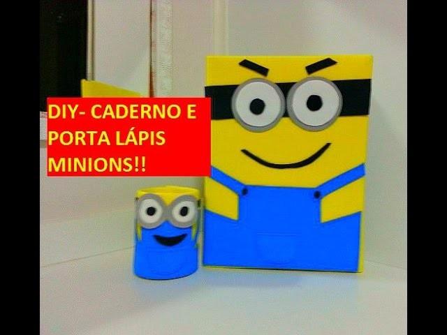DIY- Caderno dos minions e porta lápis
