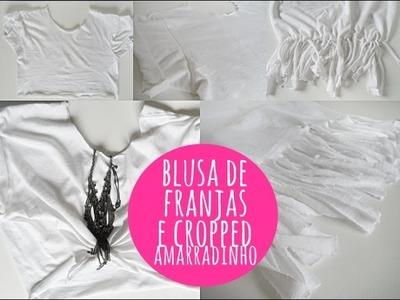 #DIY: COMO FAZER BLUSA DE FRANJAS E CROPPED AMARRADINHO